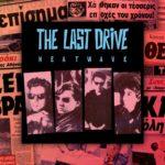 Όταν οι Last Drive βγάζαν ένα δίσκο για τον φονικότερο καύσωνα που έχει γνωρίσει η χώρα