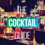 The Cocktail Guide: Πως και που θα πιείτε το σωστό, το καλοκαιρινό, το κοκτέηλ
