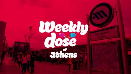 Weekly Dose of Athens, από την τιμημένη Αιγαλεάρα