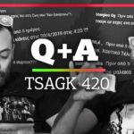 Q + A: Tsagk 420